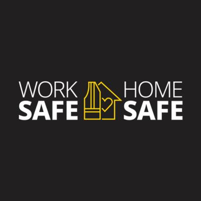 Work Safe, Home Safe
